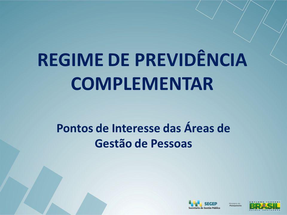 O RPC DA UNIÃO O Regime de Previdência Complementar (RPC) possui previsão constitucional (art.