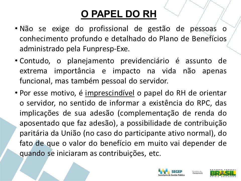 O PAPEL DO RH O papel do RH é informar corretamente para subsidiar a decisão do servidor, que compete somente a ele.
