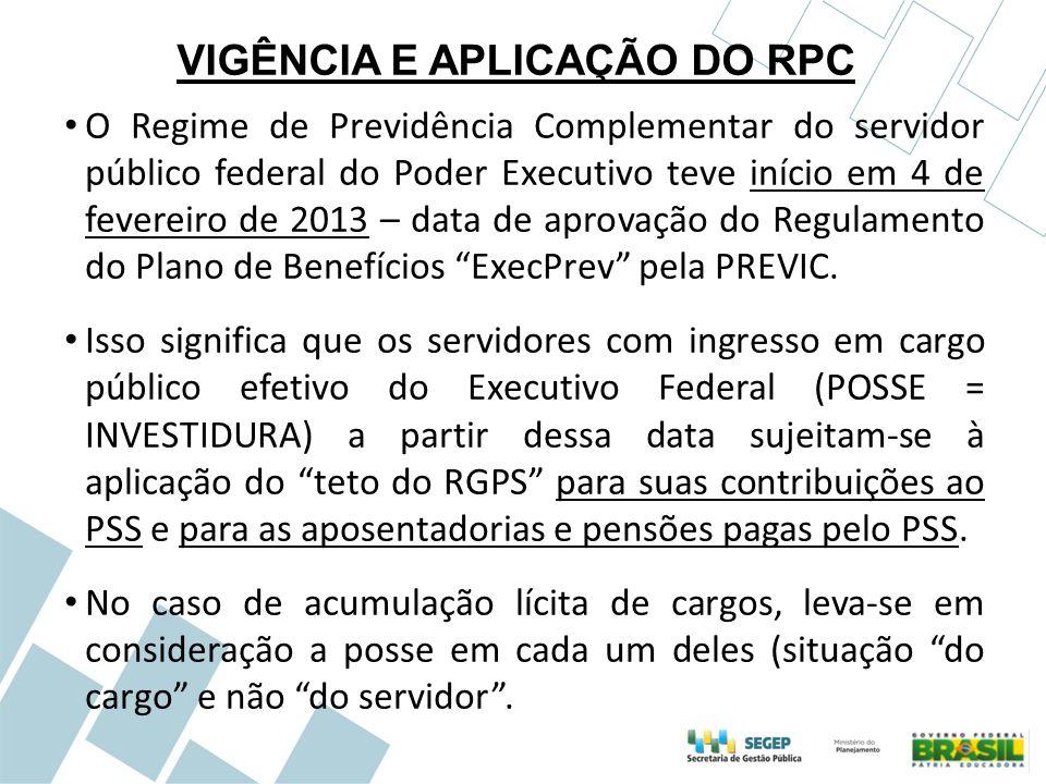 VIGÊNCIA E APLICAÇÃO DO RPC O servidor sujeito ao teto do RGPS tem sua contribuição ao PSS na mesma alíquota de 11%, mas incidente sobre o valor de sua base de contribuição que não exceda o referido teto (R$ 4.663,75).