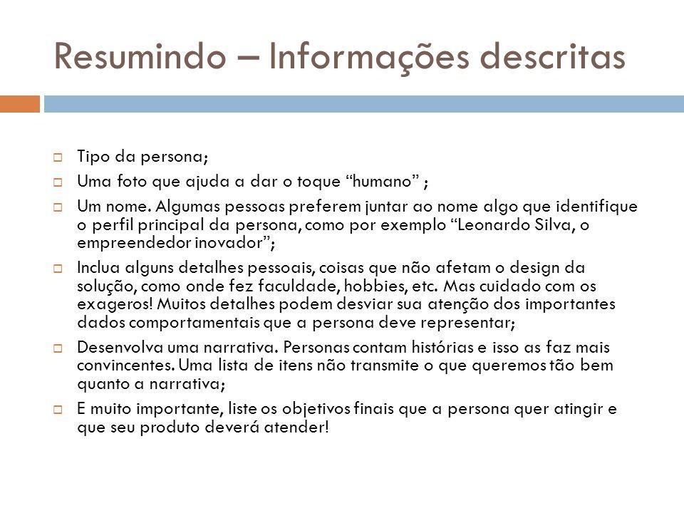"""Resumindo – Informações descritas  Tipo da persona;  Uma foto que ajuda a dar o toque """"humano"""" ;  Um nome. Algumas pessoas preferem juntar ao nome"""