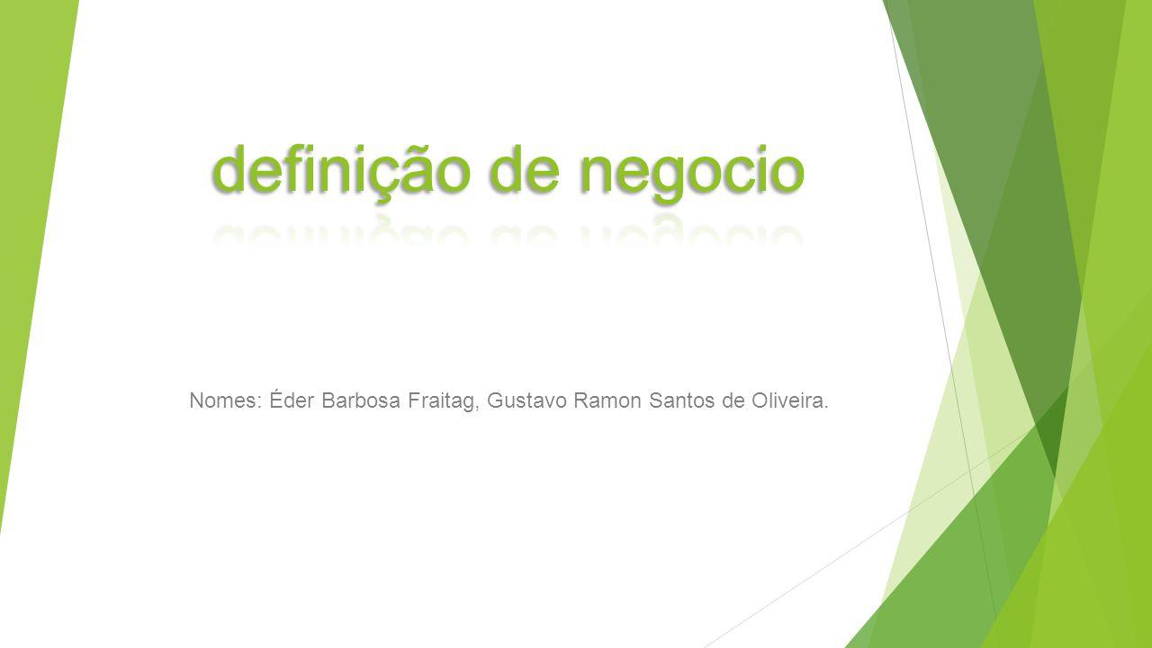 Nomes: Éder Barbosa Fraitag, Gustavo Ramon Santos de Oliveira.