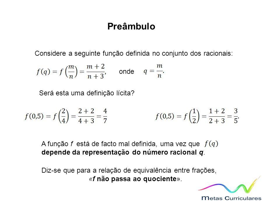 Preâmbulo Considere a seguinte função definida no conjunto dos racionais: onde Será esta uma definição lícita.