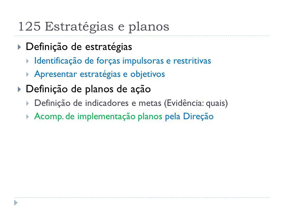 125 Estratégias e planos  Definição de estratégias  Identificação de forças impulsoras e restritivas  Apresentar estratégias e objetivos  Definiçã