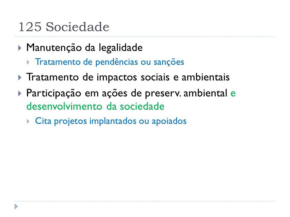 125 Sociedade  Manutenção da legalidade  Tratamento de pendências ou sanções  Tratamento de impactos sociais e ambientais  Participação em ações d