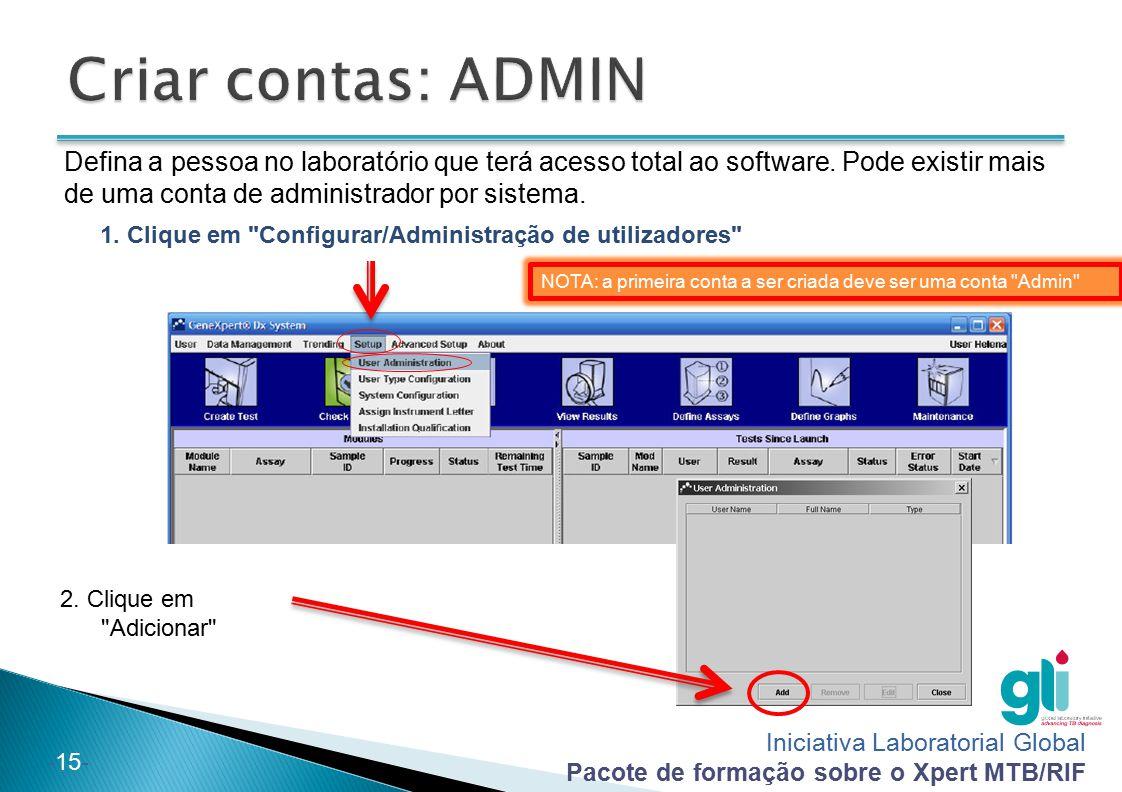 Iniciativa Laboratorial Global Pacote de formação sobre o Xpert MTB/RIF -15- 1. Clique em