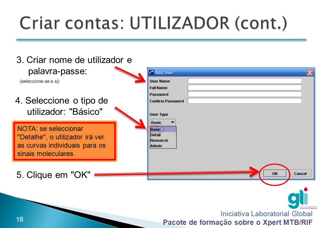 Iniciativa Laboratorial Global Pacote de formação sobre o Xpert MTB/RIF -18- NOTA: se seleccionar