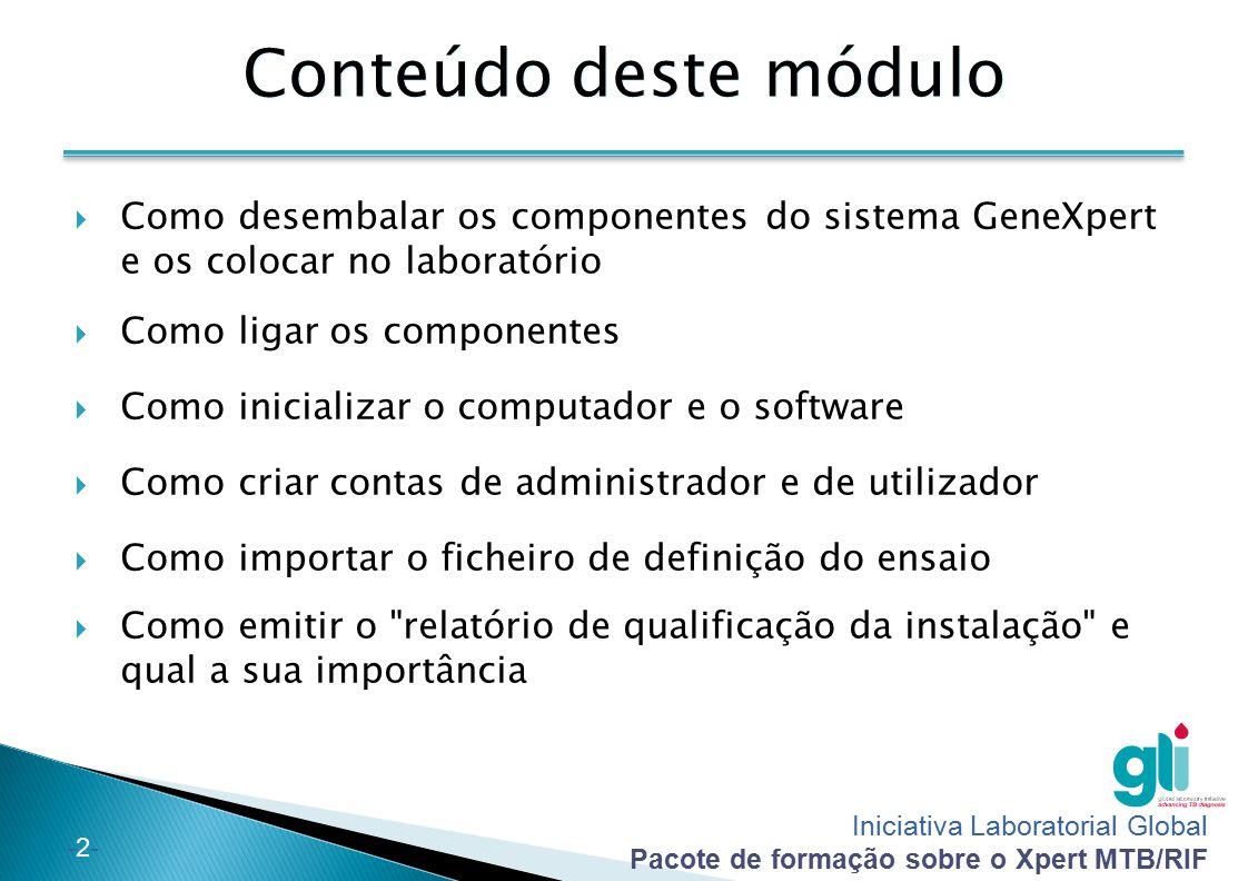 Iniciativa Laboratorial Global Pacote de formação sobre o Xpert MTB/RIF -13- Windows XP Windows 7 3.Configure as opções de acordo com as suas necessidades (impressão automática, leitura do código de barras de identificação de um doente, etc.), em CONFIGURAR → CONFIGURAÇÃO DO SISTEMA