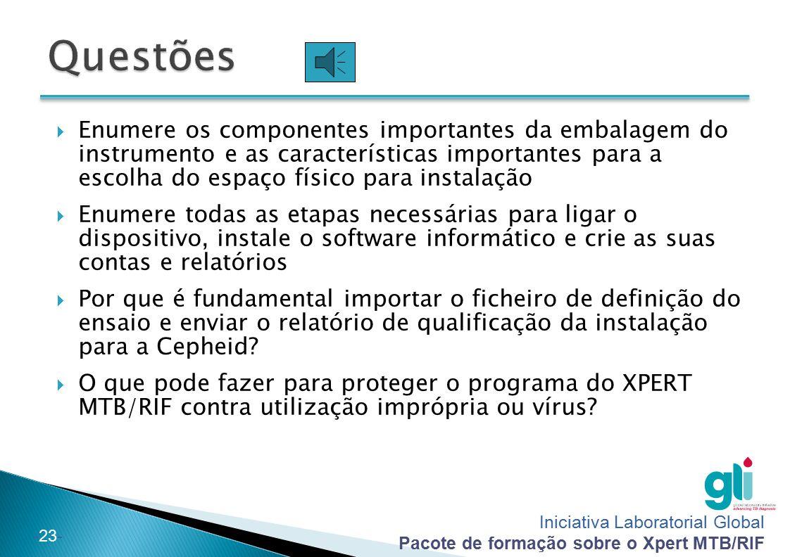 Iniciativa Laboratorial Global Pacote de formação sobre o Xpert MTB/RIF -23-  Enumere os componentes importantes da embalagem do instrumento e as car