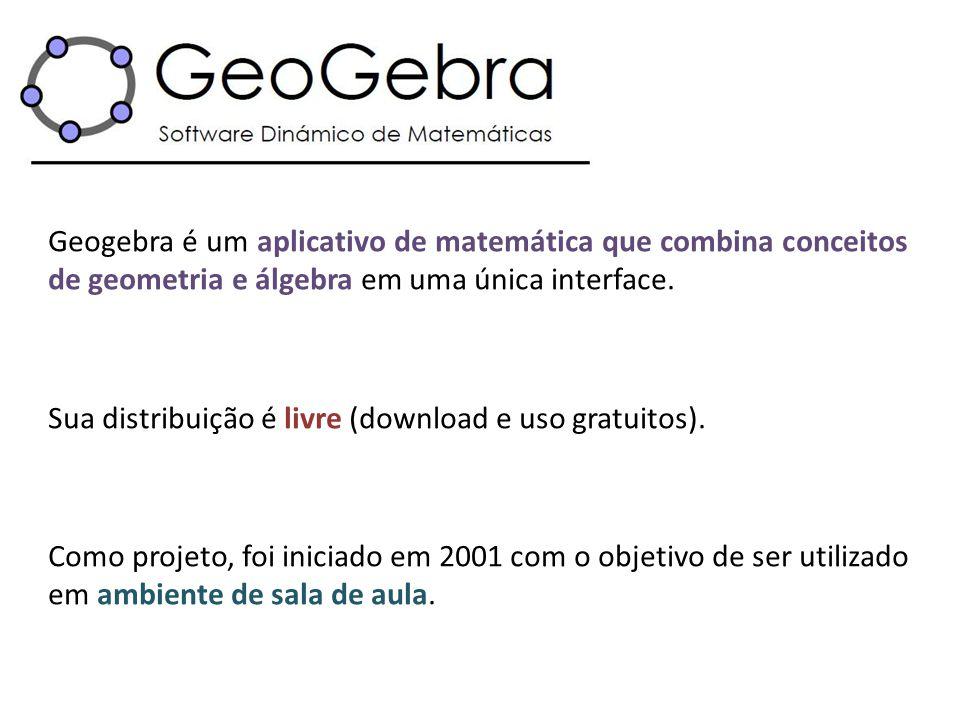 Geogebra é um aplicativo de matemática que combina conceitos de geometria e álgebra em uma única interface. Sua distribuição é livre (download e uso g