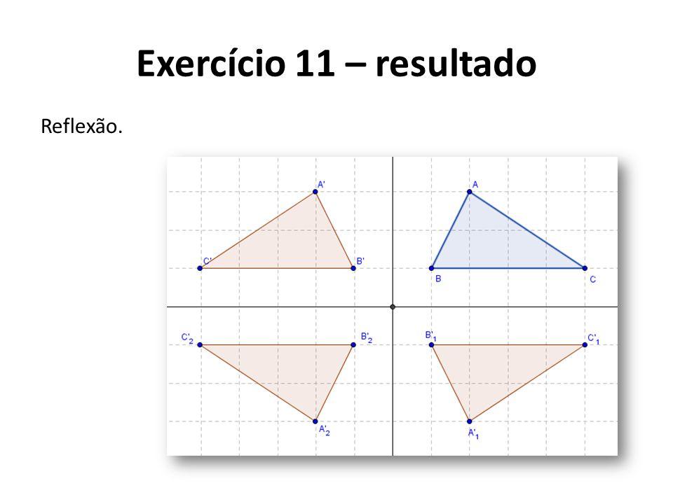 Reflexão. Exercício 11 – resultado