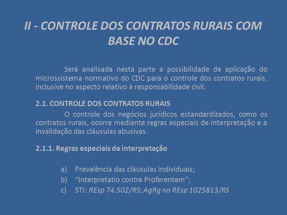 II - CONTROLE DOS CONTRATOS RURAIS COM BASE NO CDC Será analisada nesta parte a possibilidade de aplicação do microssistema normativo do CDC para o co