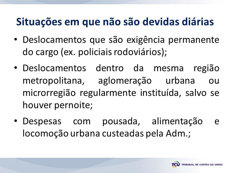 Deslocamentos que são exigência permanente do cargo (ex. policiais rodoviários); Deslocamentos dentro da mesma região metropolitana, aglomeração urban