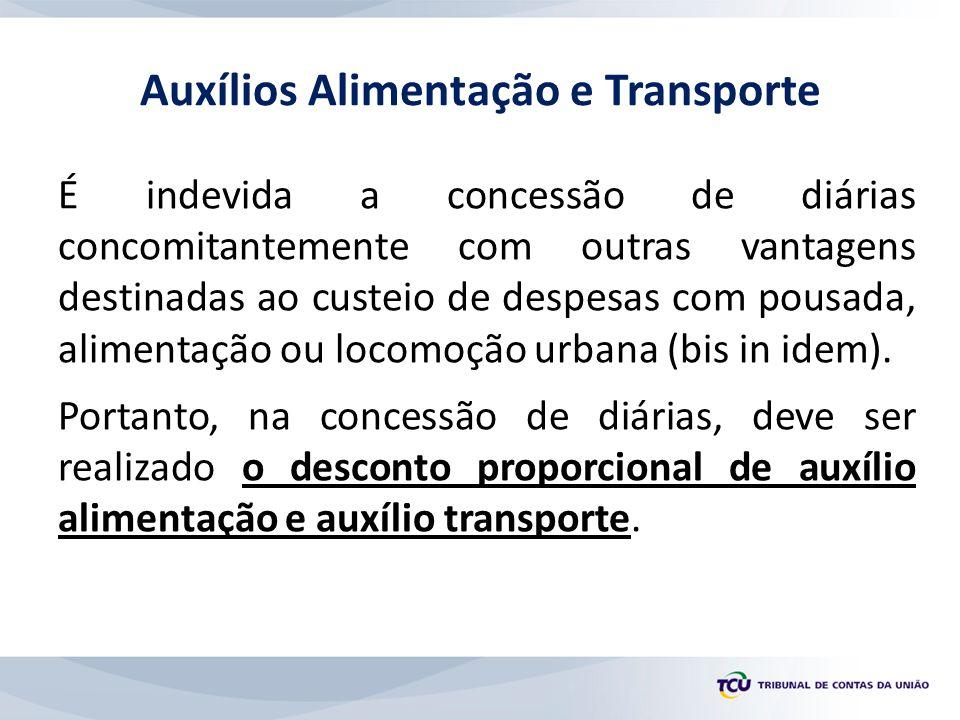 É indevida a concessão de diárias concomitantemente com outras vantagens destinadas ao custeio de despesas com pousada, alimentação ou locomoção urban