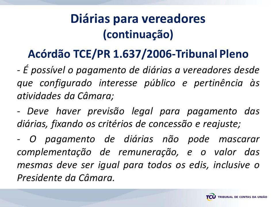 Acórdão TCE/PR 1.637/2006-Tribunal Pleno - É possível o pagamento de diárias a vereadores desde que configurado interesse público e pertinência às ati