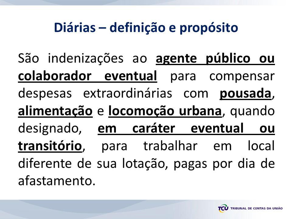 São indenizações ao agente público ou colaborador eventual para compensar despesas extraordinárias com pousada, alimentação e locomoção urbana, quando