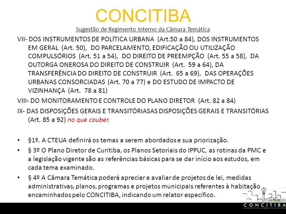 CONCITIBA Sugestão de Regimento Interno da Câmara Temática VII- DOS INSTRUMENTOS DE POLÍTICA URBANA (Art.50 a 84), DOS INSTRUMENTOS EM GERAL (Art.