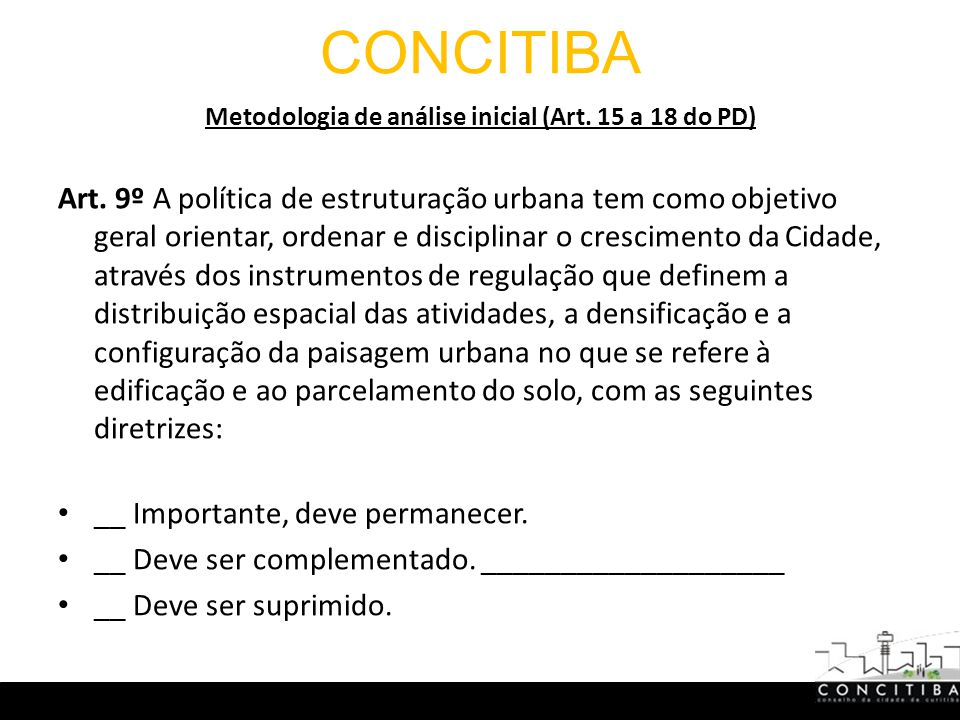 CONCITIBA Metodologia de análise inicial (Art. 15 a 18 do PD) Art.