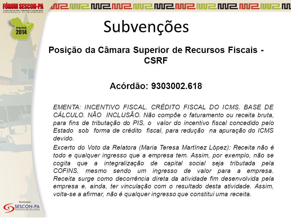 Posição da Câmara Superior de Recursos Fiscais - CSRF Acórdão: 9303002.618 EMENTA: INCENTIVO FISCAL.
