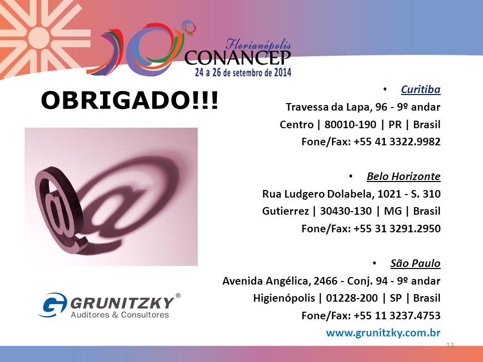 13 Curitiba Travessa da Lapa, 96 - 9º andar Centro | 80010-190 | PR | Brasil Fone/Fax: +55 41 3322.9982 Belo Horizonte Rua Ludgero Dolabela, 1021 - S.