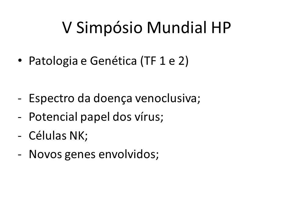Patologia e Genética (TF 1 e 2) -Espectro da doença venoclusiva; -Potencial papel dos vírus; -Células NK; -Novos genes envolvidos;