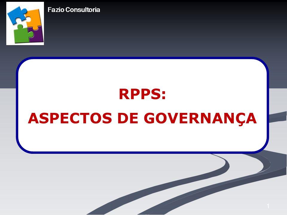 1 RPPS: ASPECTOS DE GOVERNANÇA Fazio Consultoria