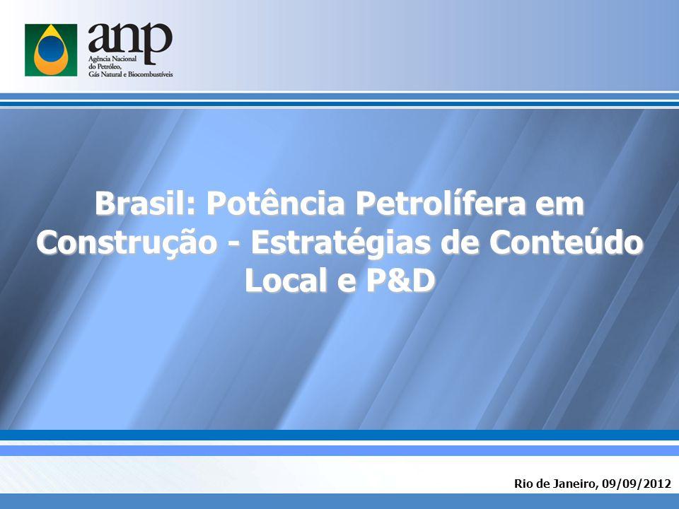 Rio de Janeiro, 09/09/2012 Brasil: Potência Petrolífera em Construção - Estratégias de Conteúdo Local e P&D