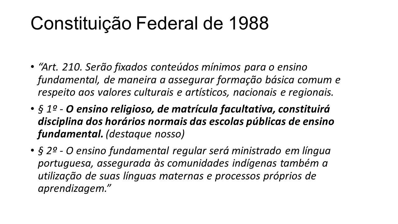 """Constituição Federal de 1988 """"Art. 210. Serão fixados conteúdos mínimos para o ensino fundamental, de maneira a assegurar formação básica comum e resp"""