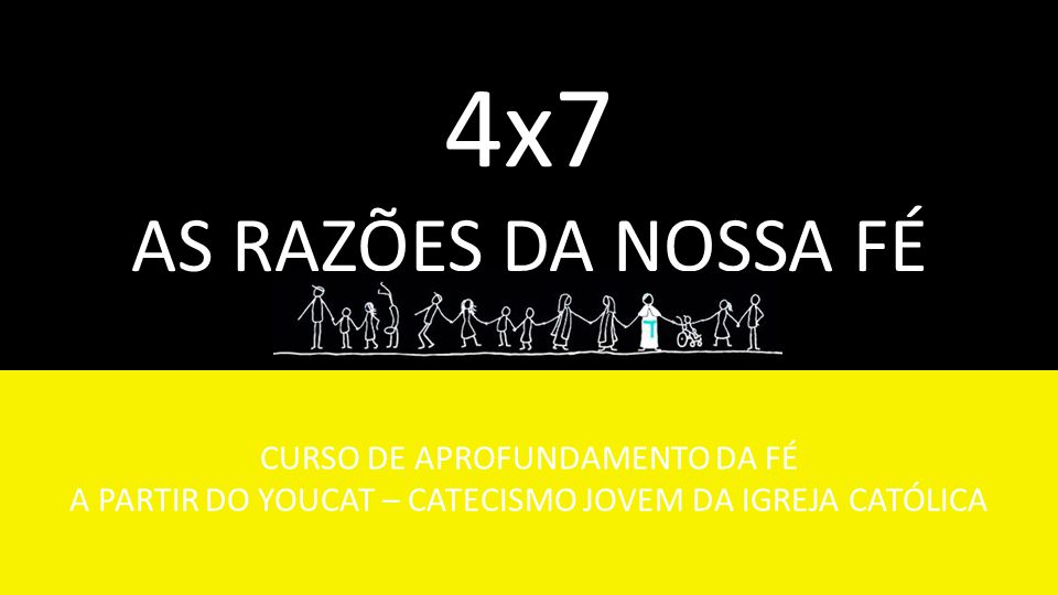 PRÓXIMA SESSÃO 28 DE MARÇO SACRAMENTOS DE INICIAÇÃO (EUCARISTIA)