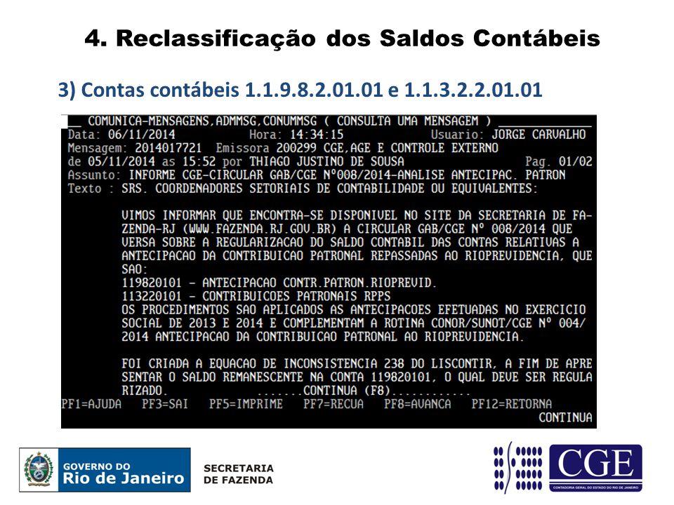 4. Reclassificação dos Saldos Contábeis 3) Contas contábeis 1.1.9.8.2.01.01 e 1.1.3.2.2.01.01