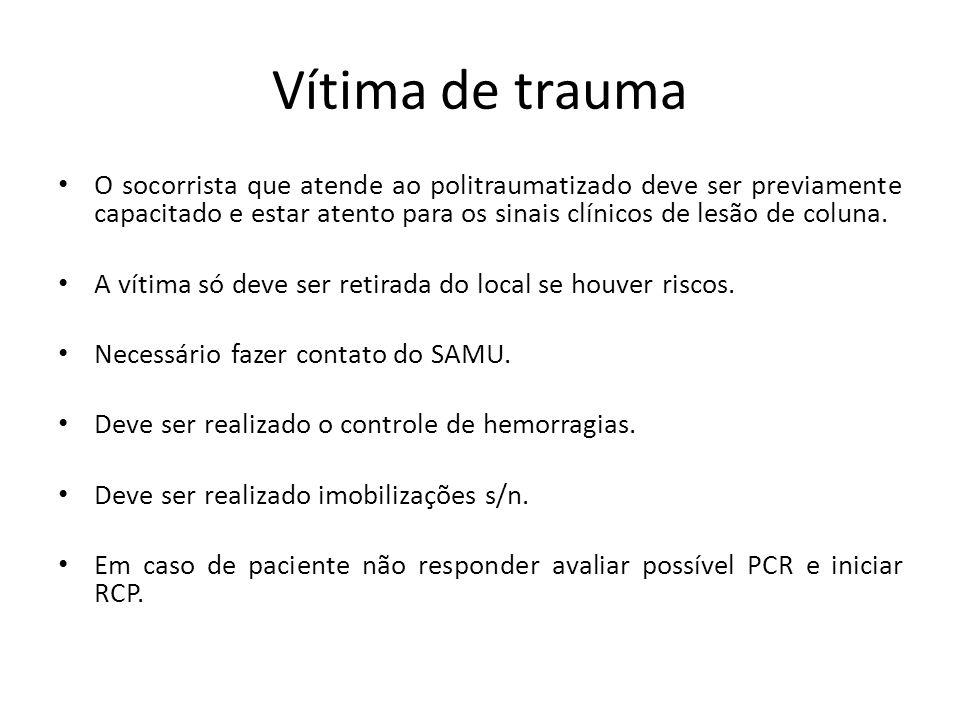 Complicações Choque hipovolêmico: hemorragia externa ou interna (fratura de bacia) Parada Cardiorrespiratória