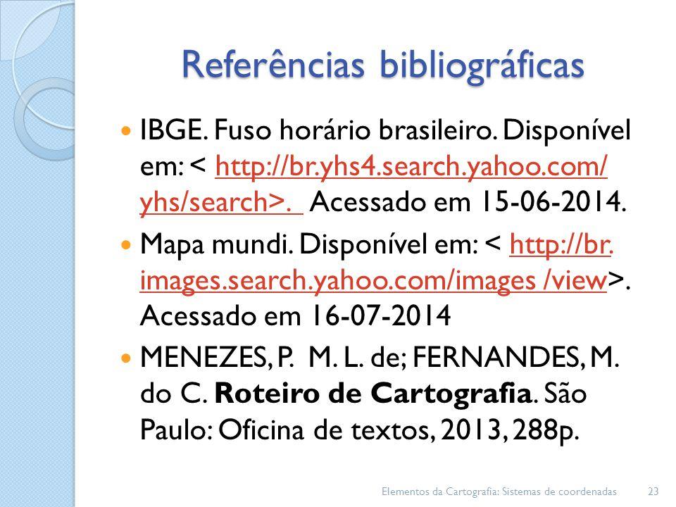 Referências bibliográficas IBGE.Fuso horário brasileiro.