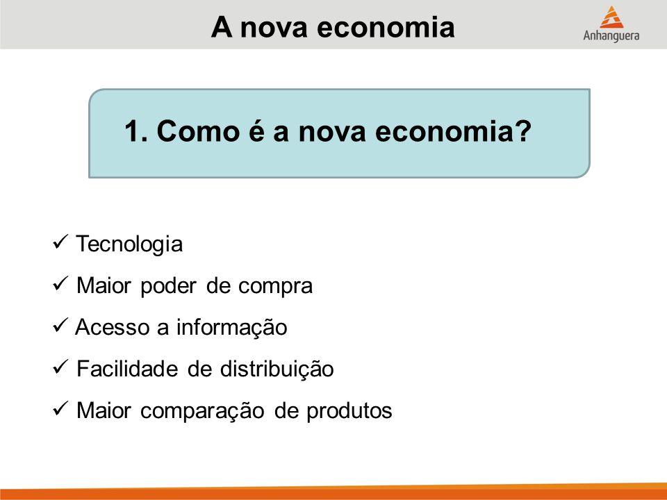 1.Como é a nova economia.