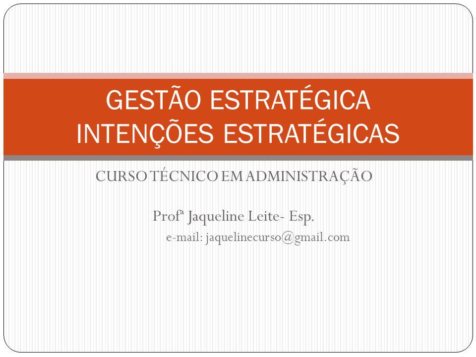 CURSO TÉCNICO EM ADMINISTRAÇÃO Profª Jaqueline Leite- Esp.