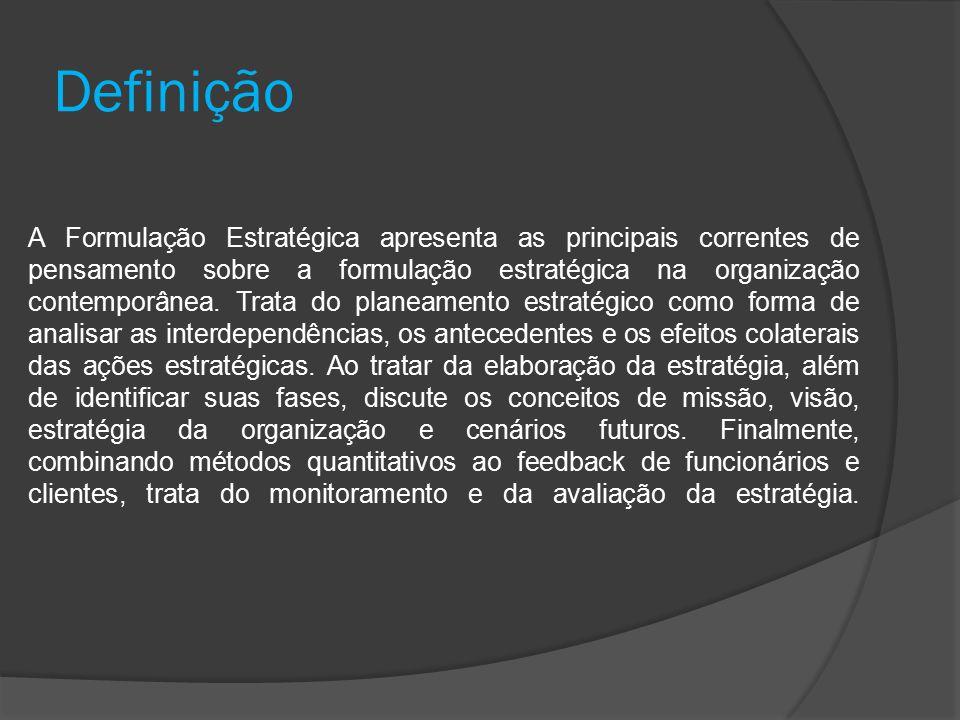 Definição (cont.) Formulação da estratégia consiste na execução de cinco tarefas que estão interligadas.