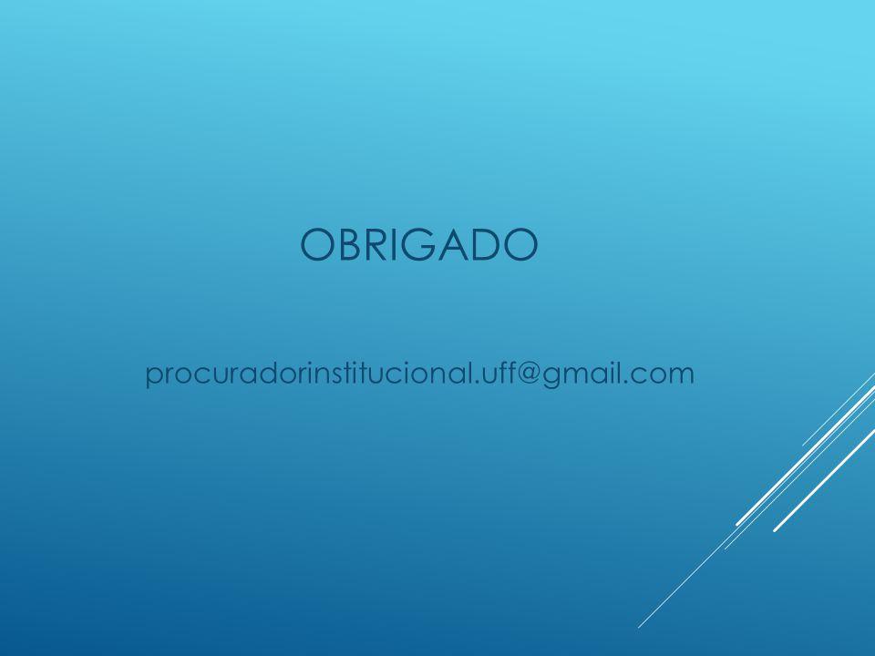 OBRIGADO procuradorinstitucional.uff@gmail.com