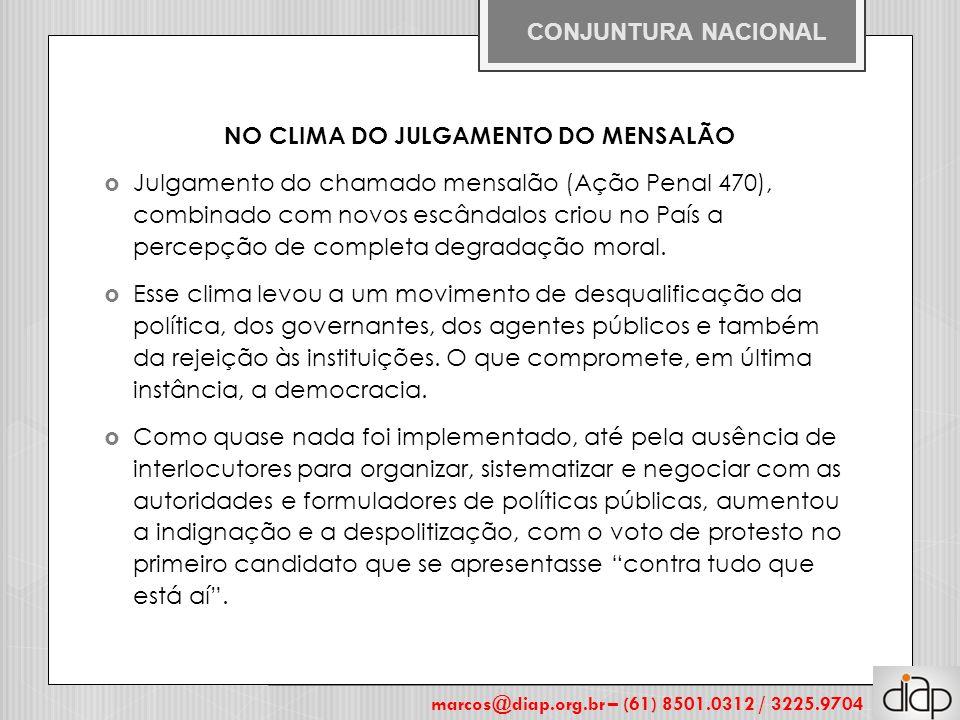 NO CLIMA DO JULGAMENTO DO MENSALÃO  Julgamento do chamado mensalão (Ação Penal 470), combinado com novos escândalos criou no País a percepção de comp