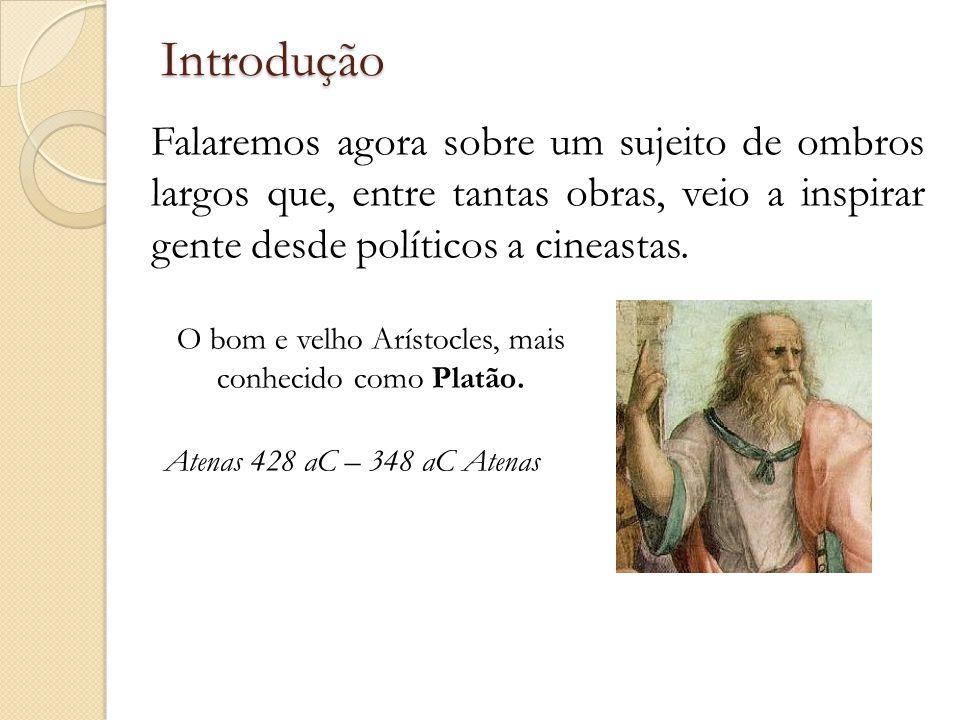 Sobre o homem Maior discípulo de Sócrates, o qual vem a ser personagens de suas obras.