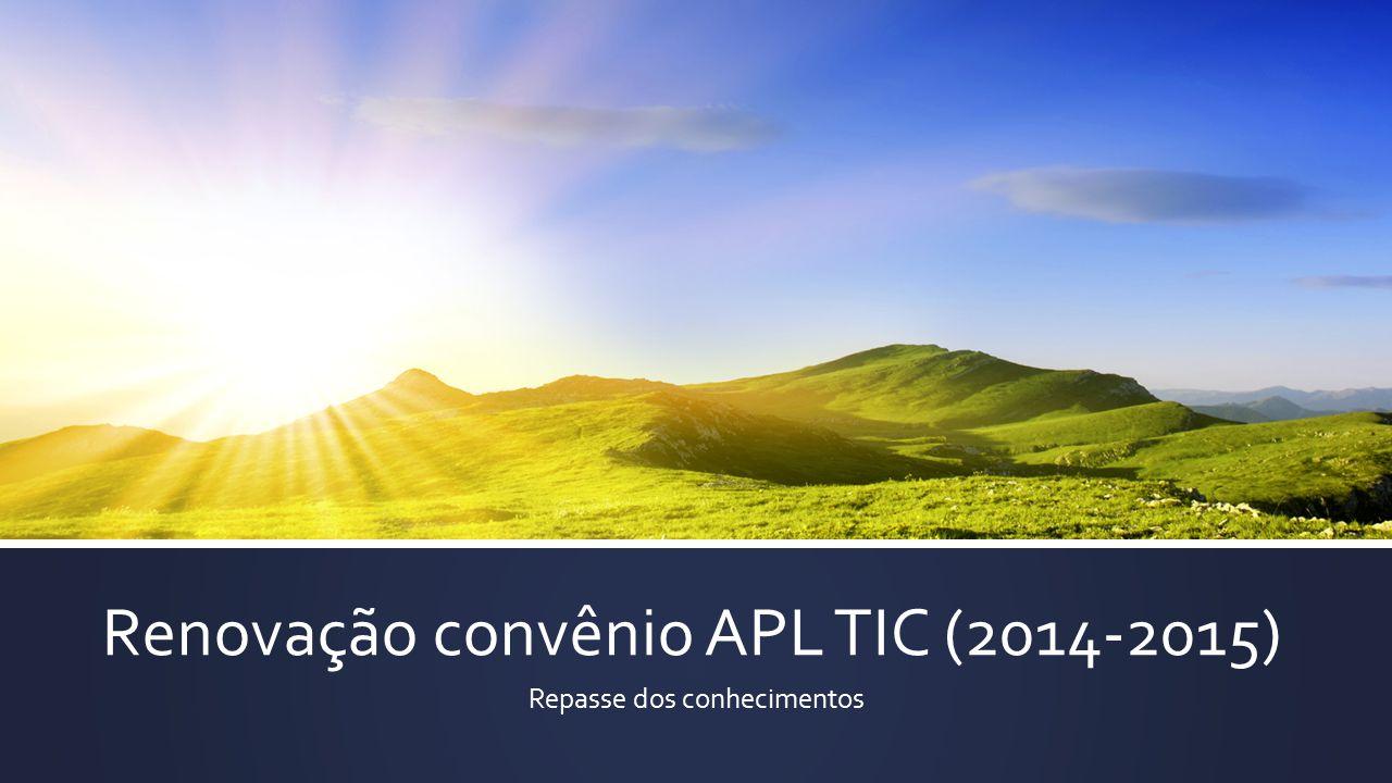 Renovação convênio APL TIC (2014-2015) Repasse dos conhecimentos