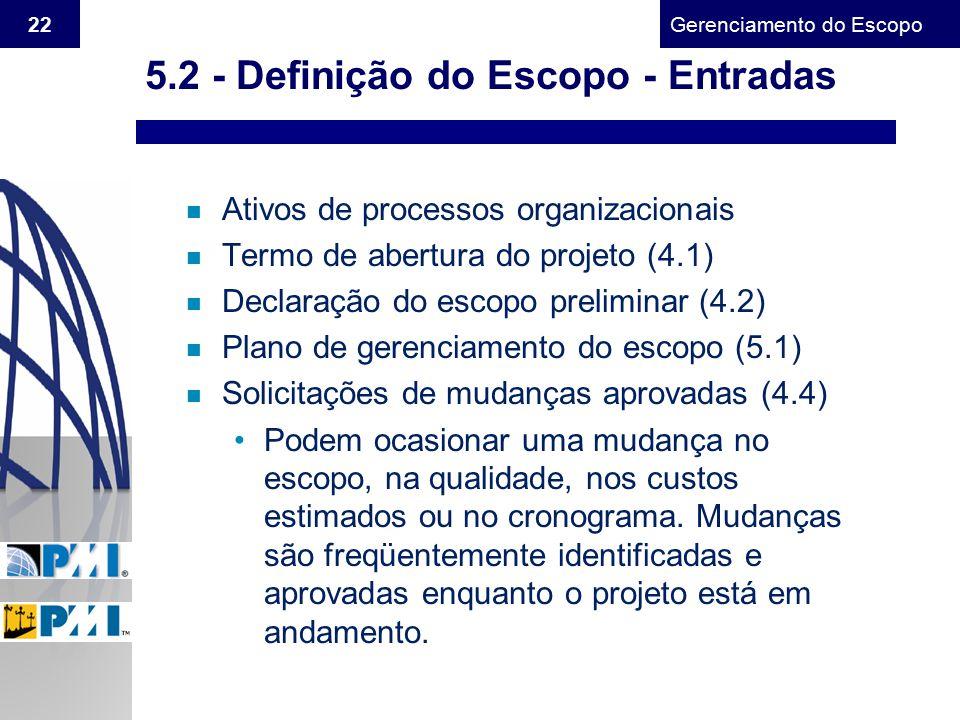 Gerenciamento do Escopo 22 n Ativos de processos organizacionais n Termo de abertura do projeto (4.1) n Declaração do escopo preliminar (4.2) n Plano
