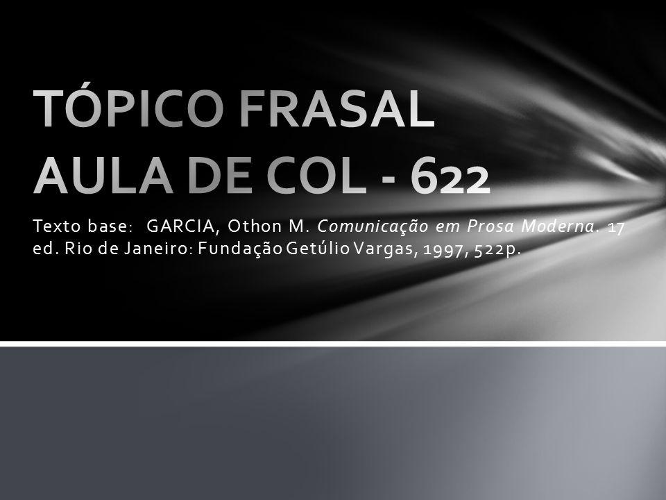 Texto base: GARCIA, Othon M. Comunicação em Prosa Moderna. 17 ed. Rio de Janeiro: Fundação Getúlio Vargas, 1997, 522p.