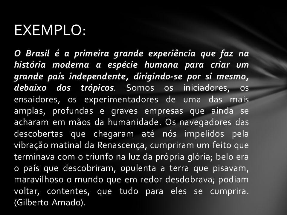 O primeiro período foi grifado justamente com a intenção de mostrar que se trata da ideia-núcleo do parágrafo, constituindo seu tópico frasal, que traduz a ideia do Brasil como um país independente.