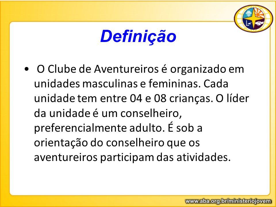 O Clube de Aventureiros é organizado em unidades masculinas e femininas. Cada unidade tem entre 04 e 08 crianças. O líder da unidade é um conselheiro,
