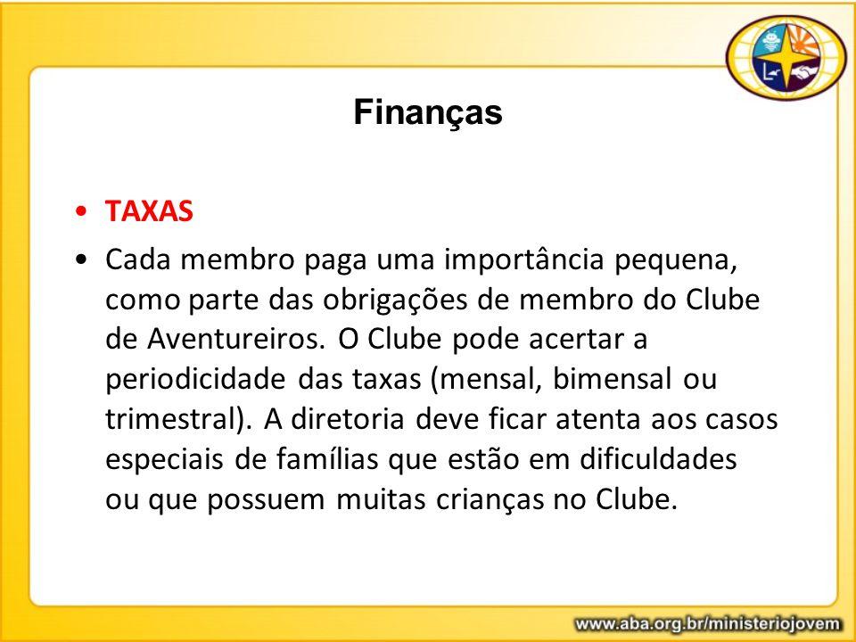 Finanças TAXAS Cada membro paga uma importância pequena, como parte das obrigações de membro do Clube de Aventureiros. O Clube pode acertar a periodic