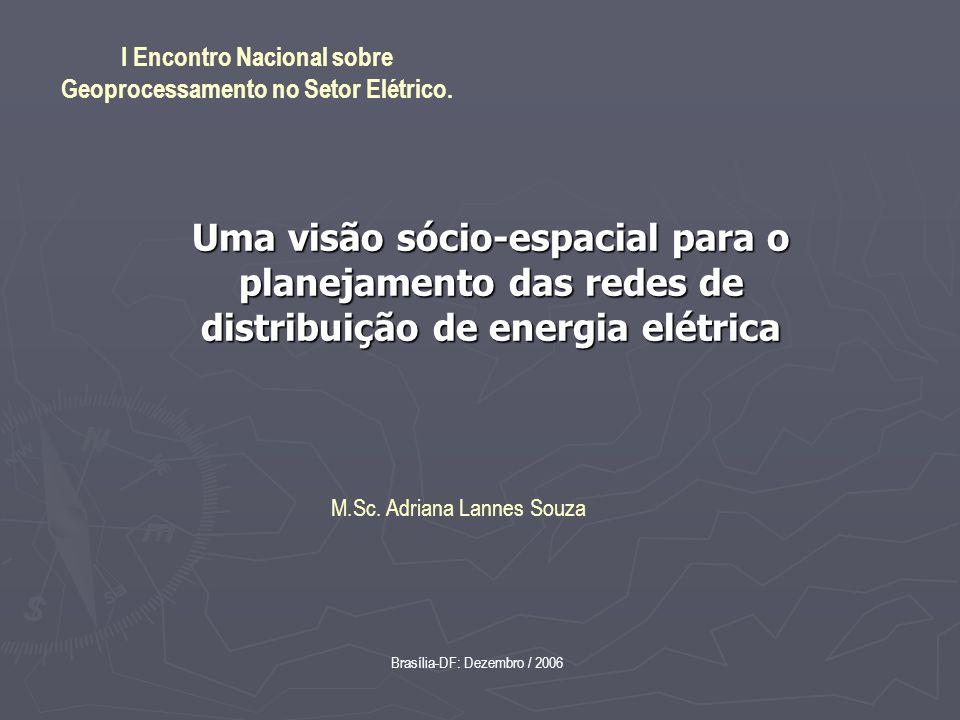 Uma visão sócio-espacial para o planejamento das redes de distribuição de energia elétrica I Encontro Nacional sobre Geoprocessamento no Setor Elétric