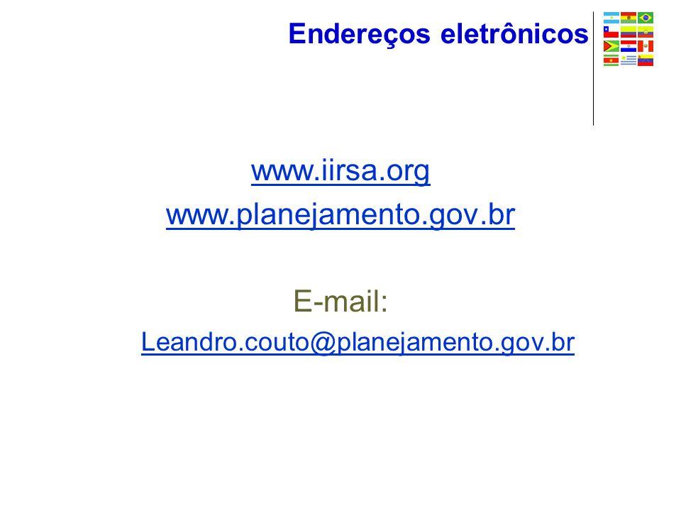 Endereços eletrônicos www.iirsa.org www.planejamento.gov.br E-mail: Leandro.couto@planejamento.gov.br