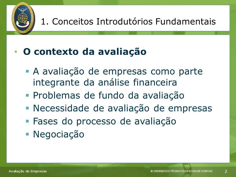 © ORDEM DOS TÉCNICOS OFICIAIS DE CONTAS 2 Avaliação de Empresas 1.