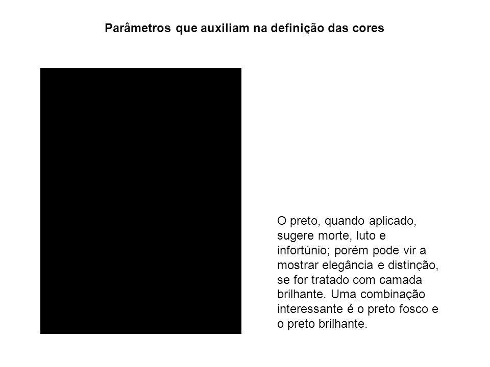 Parâmetros que auxiliam na definição das cores O preto, quando aplicado, sugere morte, luto e infortúnio; porém pode vir a mostrar elegância e distinç