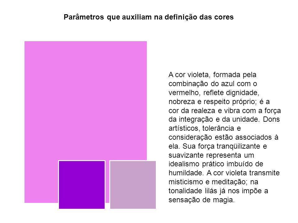 Parâmetros que auxiliam na definição das cores A cor violeta, formada pela combinação do azul com o vermelho, reflete dignidade, nobreza e respeito pr
