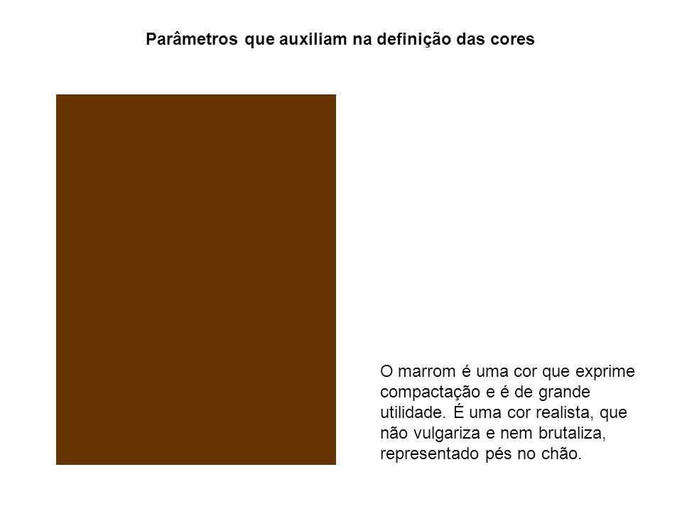Parâmetros que auxiliam na definição das cores O marrom é uma cor que exprime compactação e é de grande utilidade. É uma cor realista, que não vulgari