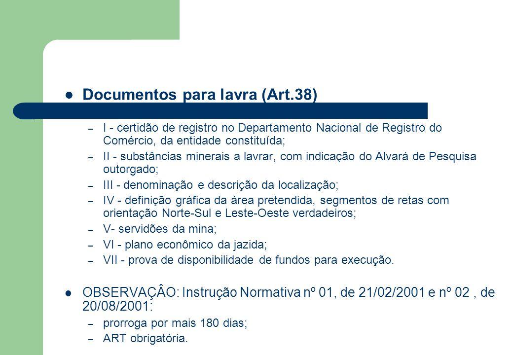 Documentos para lavra (Art.38) – I - certidão de registro no Departamento Nacional de Registro do Comércio, da entidade constituída; – II - substância